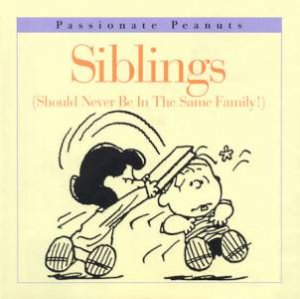 Passionate Peanuts: Siblings by Charles M Schulz