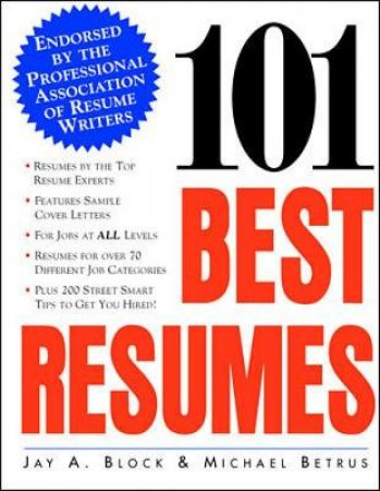 101 Best Resumes by Jay A. Block & Michael Betrus