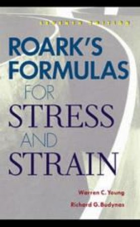 Roarks Formulas Stress & Strain by Young