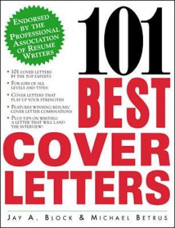 101 Best Cover Letters by Jay A. Block & Michael Betrus