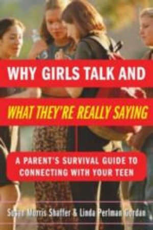 Why Girls Talk & What They're Really Saying by Shaffer