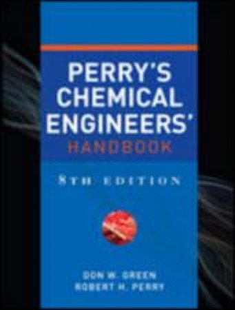 Perry's Chemical Engineers' Handbook, Eighth Edition by Donald Green