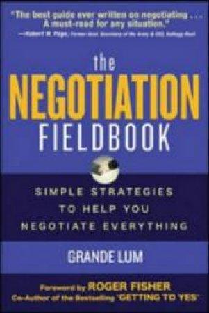 The Negotiation Fieldbook by Grande Lum