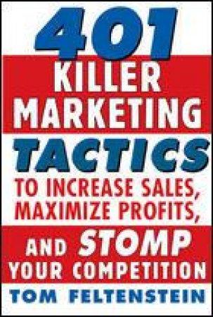 401 Killer Marketing Tactics by Tom Feltenstein