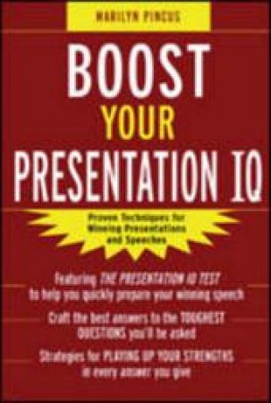 Boost Your Presentation IQ by Marilyn Pincus