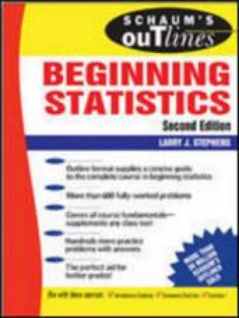 Schaum's Outline Of Beginning Statistics - 2nd Ed by Larry J Stephens