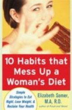 10 Habits That Mess Up A Womans Diet
