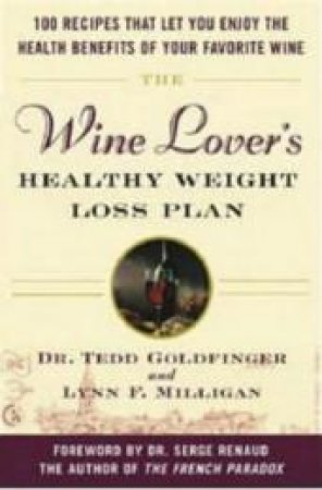 Wine Lovers Healthy Weight Loss Plan by Tedd Goldfinger