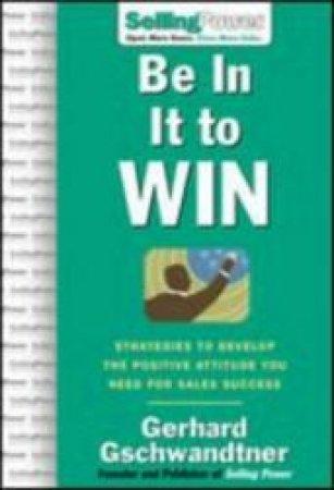 Be In It To Win by Gerhard Gschwandtner