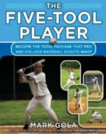 The Five-Tool Player by Mark Gola