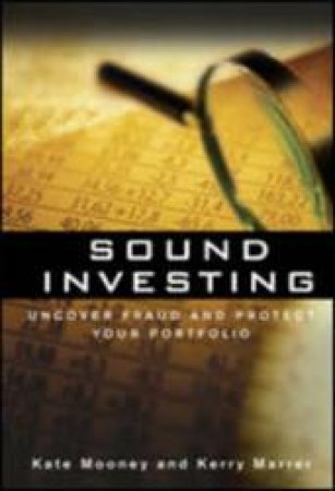 Sound Investing: Uncover Fraud and Protect Your Portfolio by Kate Mooney