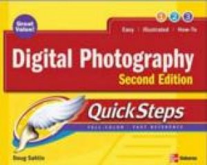 Digital Photography QuickSteps, 2nd Ed by Doug Sahlin