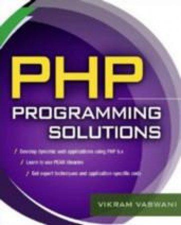 PHP Programming Solutions by Vikram Vaswani