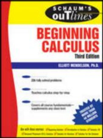 Schaum's Outline Of Beginning Calculus 3 by Elliott Mendelson