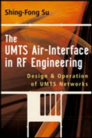 The UMTS Air-Interface In Rf Engineering by Shing-Fong Su