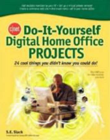 CNET Do-It-Yourself Digital Home Office Projects by Sally Slack