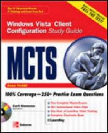 MCTS Windows Vista Client Configuration Study Guide (Exam 70-620) With CD by Curt Simmons