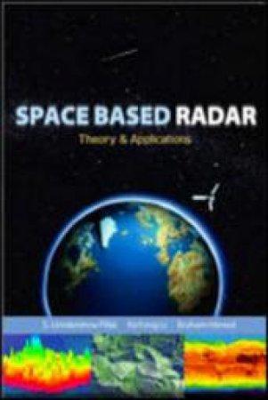 Space Based Radar by S. Unnikrishna Pillai & Ke Yong Li & Braham Himed