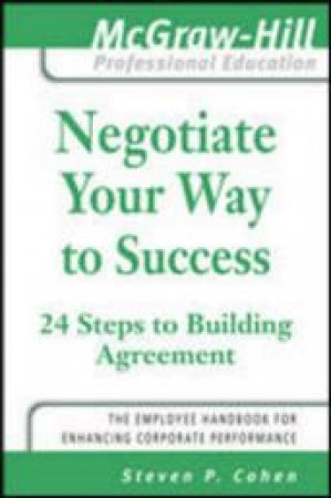 Negotiate Your Way To Success (Prof Ed) by Steven Cohen