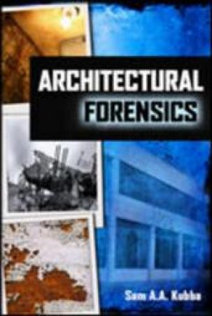 Architectural Forensics by Sam Kubba