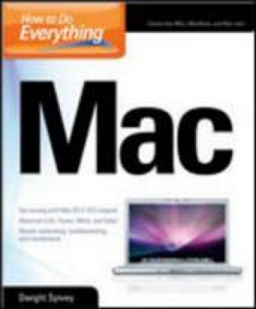 How To Do Everything With Your Mac by Dwight Spivey