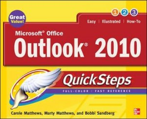 Microsoft Office Outlook 2010 Quicksteps by Carole Matthews & Marty Matthews & Bobbi Sandberg