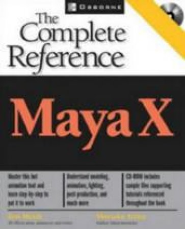 Maya X: The Complete Reference by Arima Meade