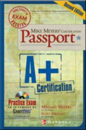 Mike Meyers' A+ Certification Passport by Mike Meyers