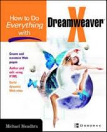 How To Do Everything With Dreamweaver X by Meadhra