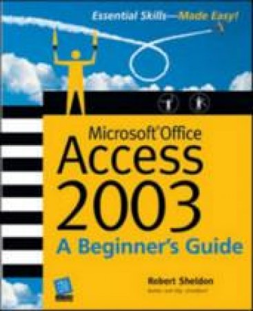 Microsoft Office Access 2003 Beginner's Guide by Sheldon