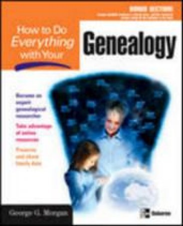 How To Do Everything With Genealogy by George Morgan