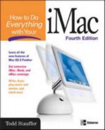 How To Do Everything With Your iMac, 4th Ed by Todd Stauffer
