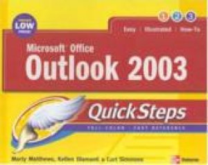 QuickSteps: Microsoft Outlook 2003 by Carole Matthews & Martin Matthews
