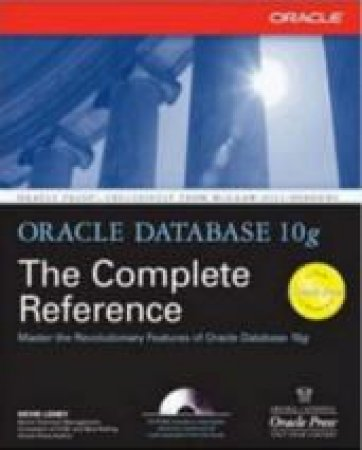 The Complete Reference: Oracle Database 10g - Book & CD by Kevin Loney