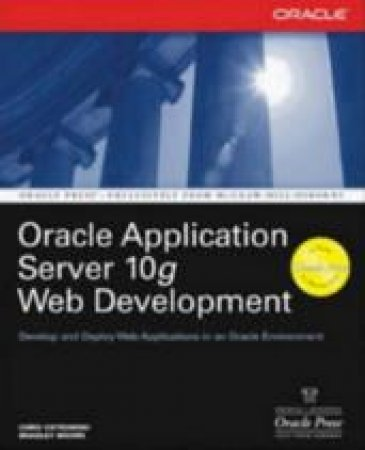 Oracle Application Server 10g Web Development by Brown & Ostrowski
