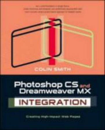 Photoshop CS And Dreamweaver MX 2004 by Smith