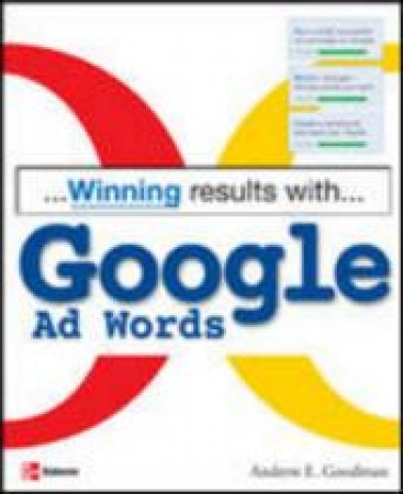 Winning Results With Google Ad Words by Andrew Goodman
