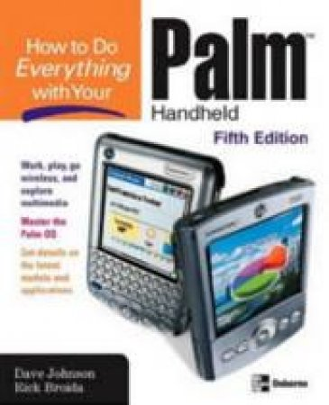 How To Do Everything With Your Palm Handheld - 5 Ed by Johnson