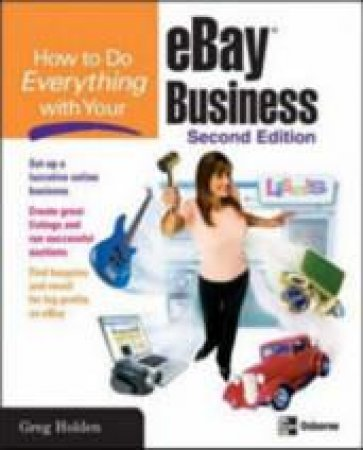 How To Do Everything With Your Ebay Business by Holden