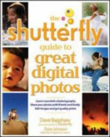 The Shutterfly Guide To Great Digital Photography by Housenbold