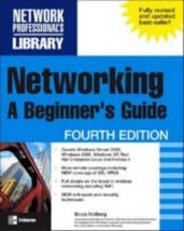 Networking: A Beginners Guide - 4 Ed by Hallberg