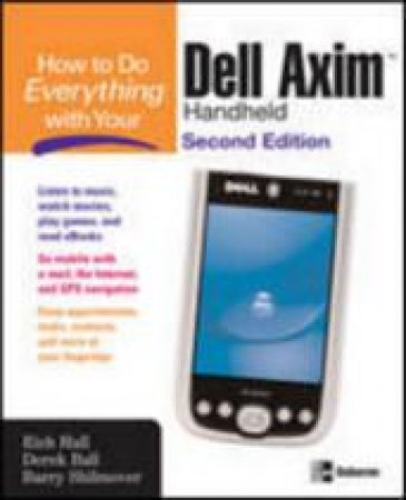 How To Do Everything With Your Dell Axim Handheld - 2nd Ed by Various