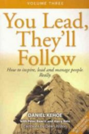 You Lead, They'll Follow Volume 3 by Daniel Kehoe
