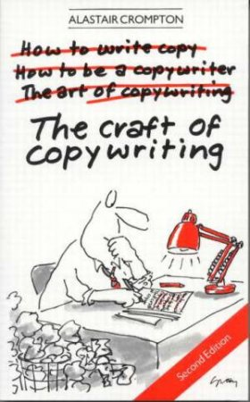 The Craft Of Copywriting by Alastair Crompton