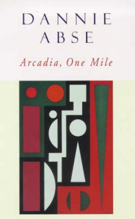 Arcadia One Mile by Dannie Abse