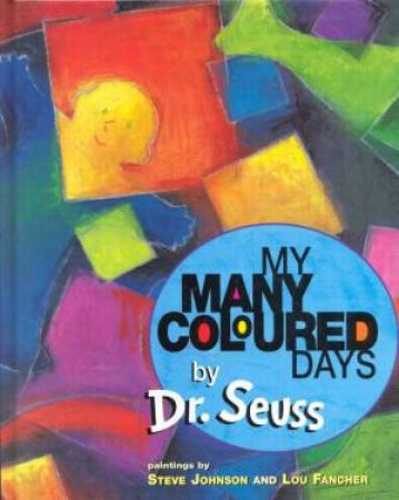 Dr Seuss: My Many Coloured Days by Dr Seuss