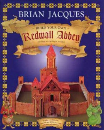 A Tale Of Redwall: Redwall Abbey - Build-Your-Own Kit by Brian Jacques