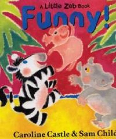 Funny! by Caroline Castle & Sam Childs