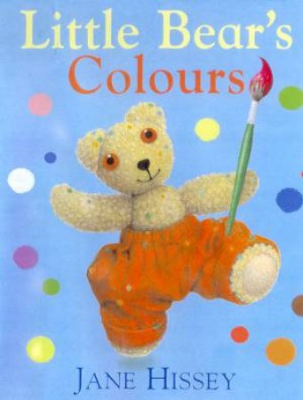Little Bear's Colours by Jane Hissey