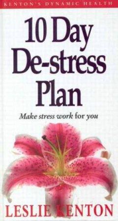 10 Day De-Stress Plan by Leslie & Susannah Kenton